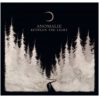 ANOMALIE - Between The Light (DIGI)