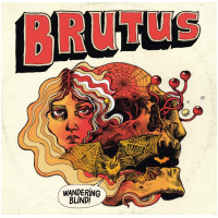 BRUTUS - Wandering Blind (CD)