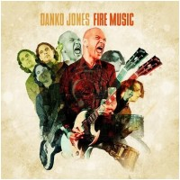 DANKO JONES - Fire Music (DIGI)