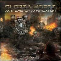 GLORIA MORTI - Anthems Of Annihilation (CD)