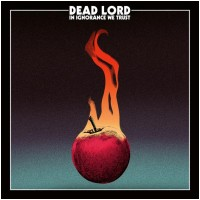 DEAD LORD - In Ignorance We Trust [BLACK] (LP)